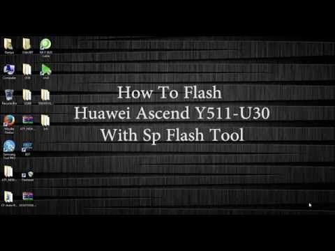 Video] How to Flash Huawei Y511-U30 with SP Flash Tool