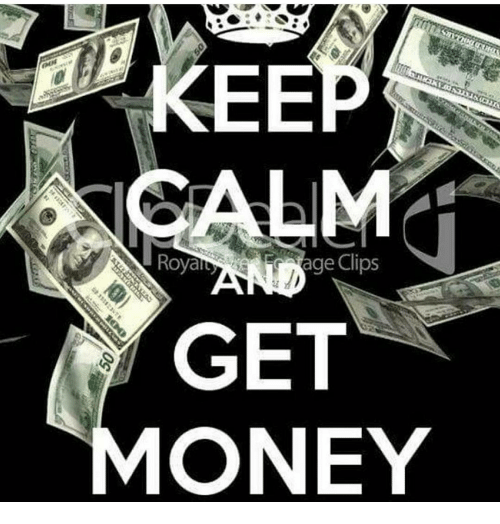 Money Memes To Put A Smile On Your Face Come See What Were About At Https Makingmoneyonlinereviewsblog Blogspot How To Get Money Show Me The Money Keep Calm