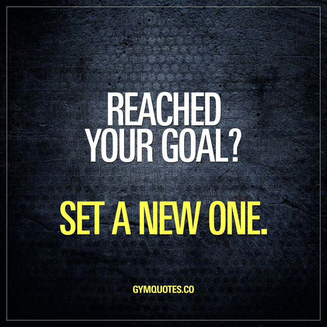 c3f89439101 Reached your goal? Set a new one. We grow by challenging ourselves. And  overcoming those challenges. And it's all about setting goals, crushing them  and ...