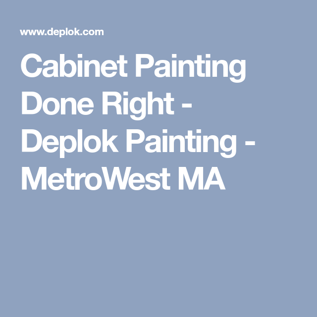 Best Cabinet Painting Done Right Deplok Painting Metrowest 400 x 300
