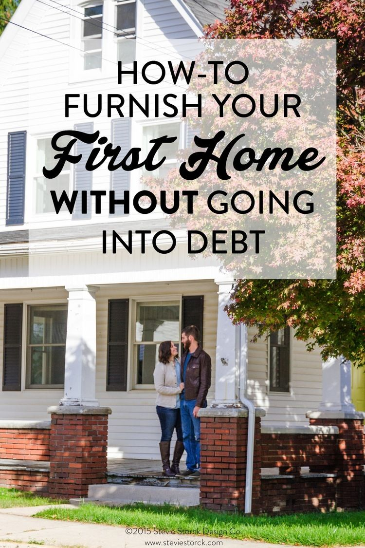 How to Furnish Your First Home WITHOUT Going into Debt | Debt ...