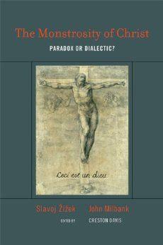 The Monstrosity of Christ: Paradox or Dialectic? (Short Circuits): Slavoj Žižek, John Milbank, Creston Davis: 9780262516204: Amazon.com: Books