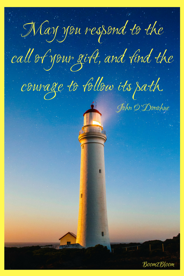 May You Respond To The Call Of Your Gift And Find The Courage To Follow Its Path Q Inspiring Quotes About Life Best Inspirational Quotes Inspirational Quotes