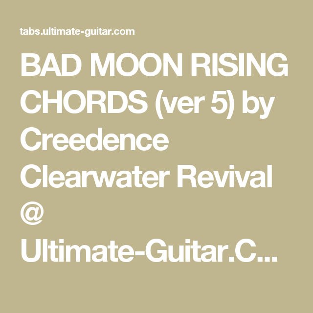 BAD MOON RISING CHORDS (ver 5) by Creedence Clearwater Revival ...
