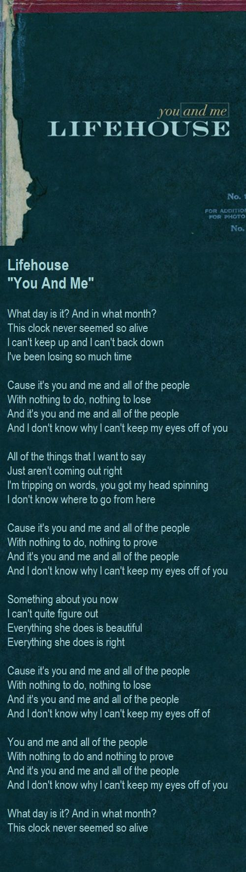 Lifehouse - You And Me   You and me lyrics, Lifehouse lyrics, Music lyrics