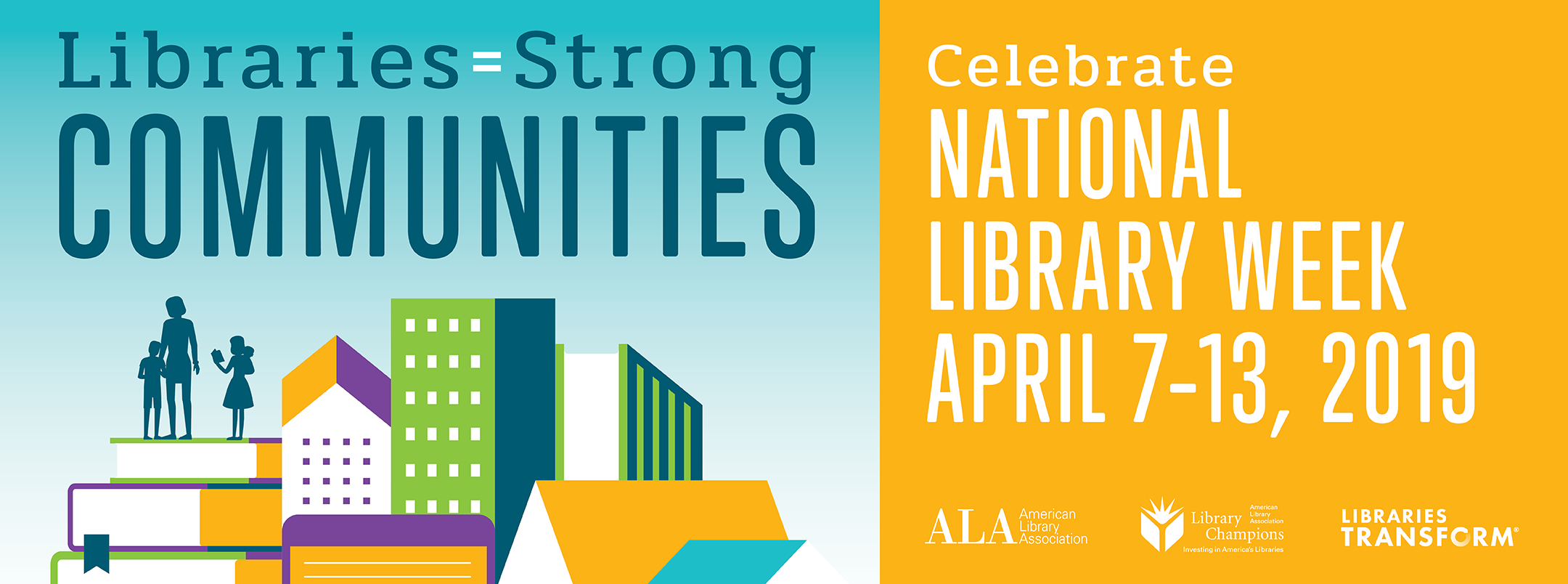 Libraries Strong Communities Celebrate National Library Week April 7 13 2019 American Library Associati Library Week American Library Association Library [ 804 x 2160 Pixel ]