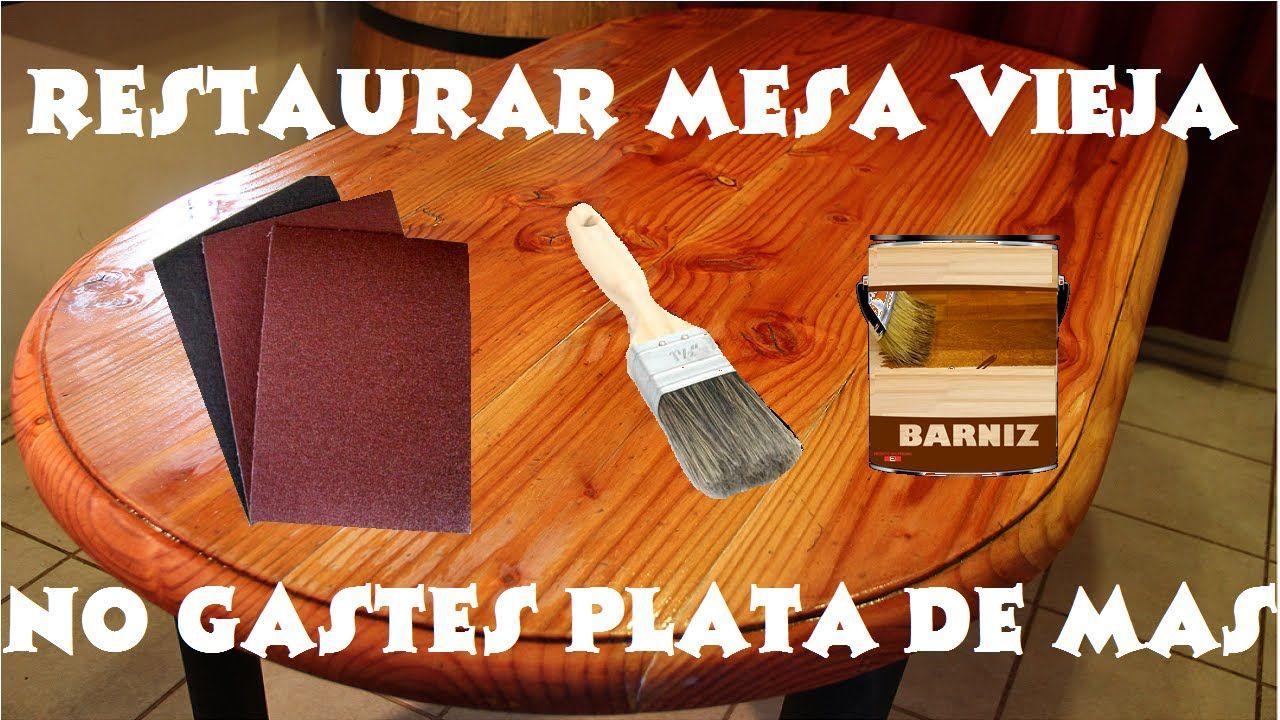 Como Restaurar Mesa Vieja Lijado Y Barnizado Pintar Mesas De Madera Limpiar Madera Mesas Viejas