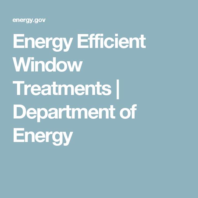 Energy Efficient Window Treatments Department Of Energy Energy