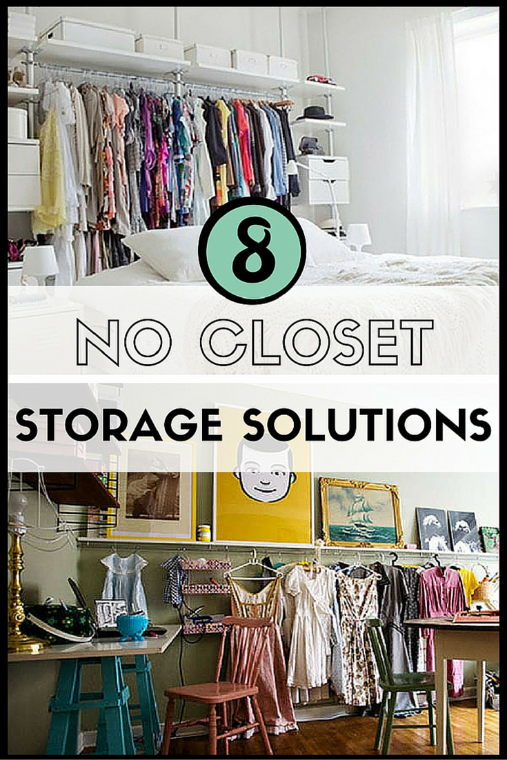 No Closet Problem Try One Of These Diy Storage Solutions For A Less Room You Very Well Could Leave It All Out In The Open