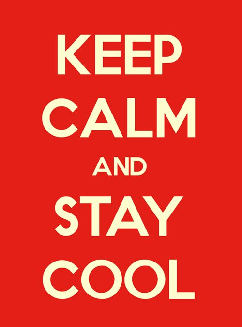 Keep Calm And Stay Cool | Keep Calm Quotes | Keep calm quotes