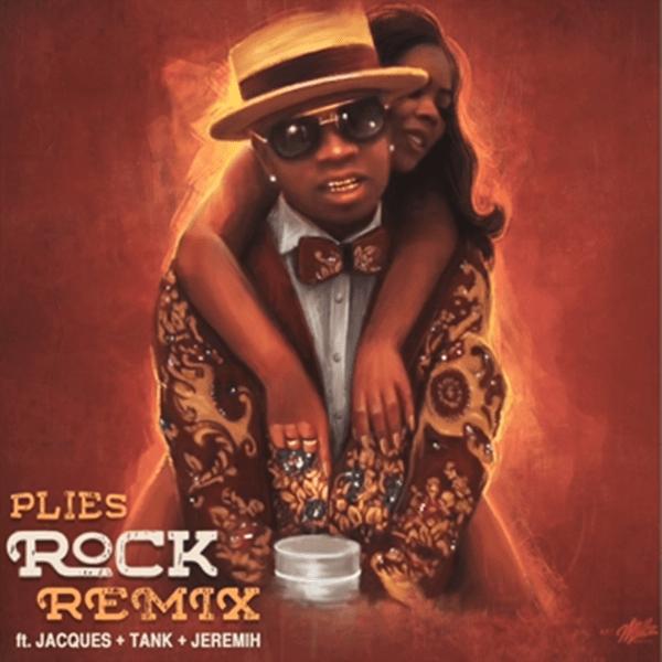 New Music Plies Ft Jacques Tank Jeremih Rock Official R B Remix Audio Dj Khaled Dj Jeremih