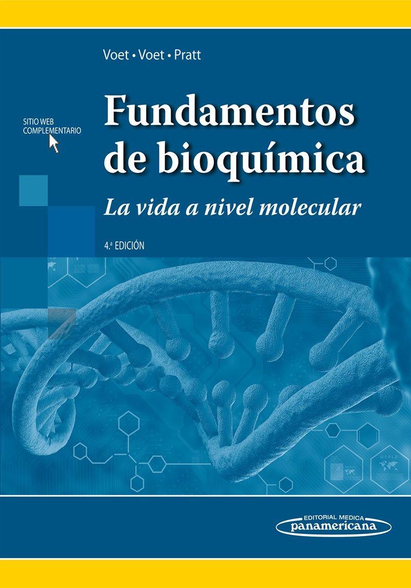 Fundamentos De Bioquímica La Vida A Nivel Molecular 4a Edición Donald Voet Judith G Voet Charlotte W Bioquímica Bioquimica Libros Libro De Biologia