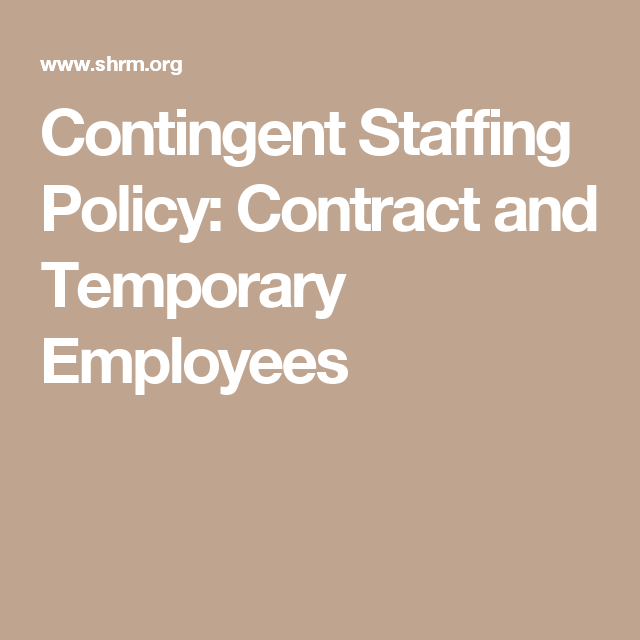Contingent Staffing Policy Contract And Temporary Employees