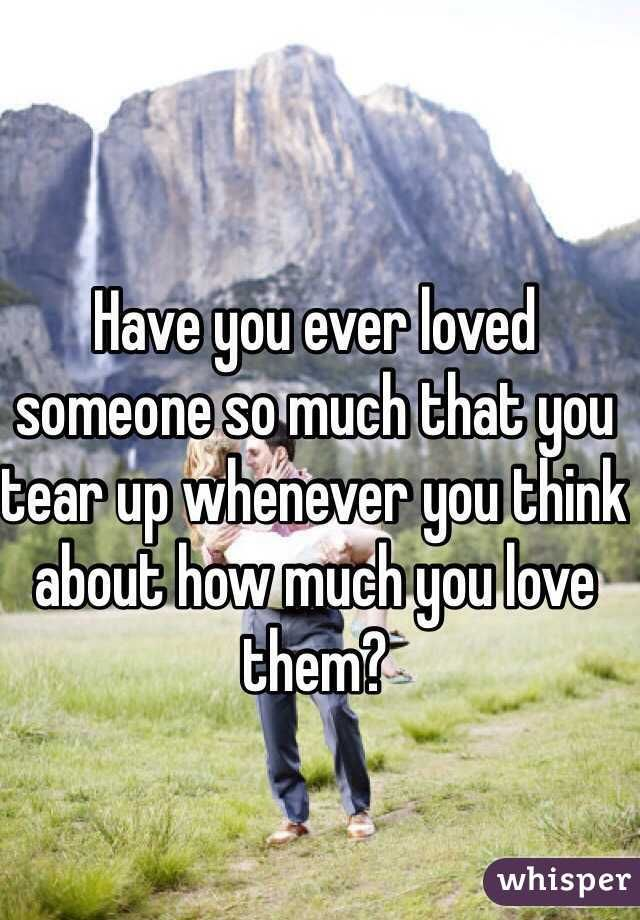 Have You Ever Loved Someone So Much Quotes : loved, someone, quotes, Loved, Someone, Whenever, Think, About, Them?, Quotes, Wife,, Loving, Someone,, Qoutes