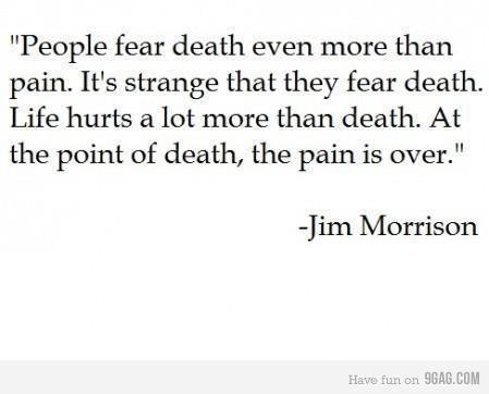 People Fear Death Ever More That Pain Its Strange That They Fear
