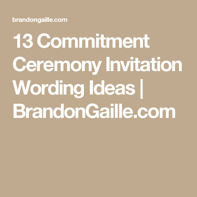 13 Commitment Ceremony Invitation Wording Ideas Wedding Ceremonies