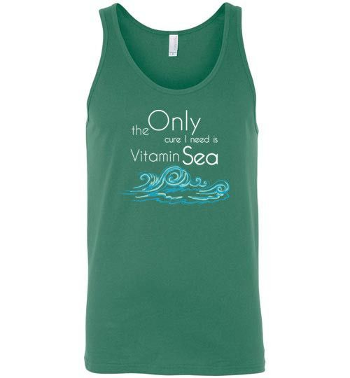 Only Cure I Need is Vitamin Sea - Unisex Tank Top