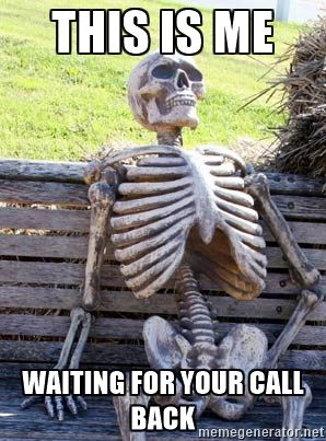 Waiting Skeleton This Is Me Waiting For Your Call Back True