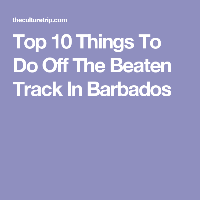 Top Things To Do Off The Beaten Track In Barbados Barbados - 10 things to see and do in barbados