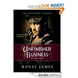 Amazon Com Unfinished Business The Mckinnon Legends Book 2 A Time Travel Serie Ebook Ranay James Kindle Store Business Books Unfinished Business Books