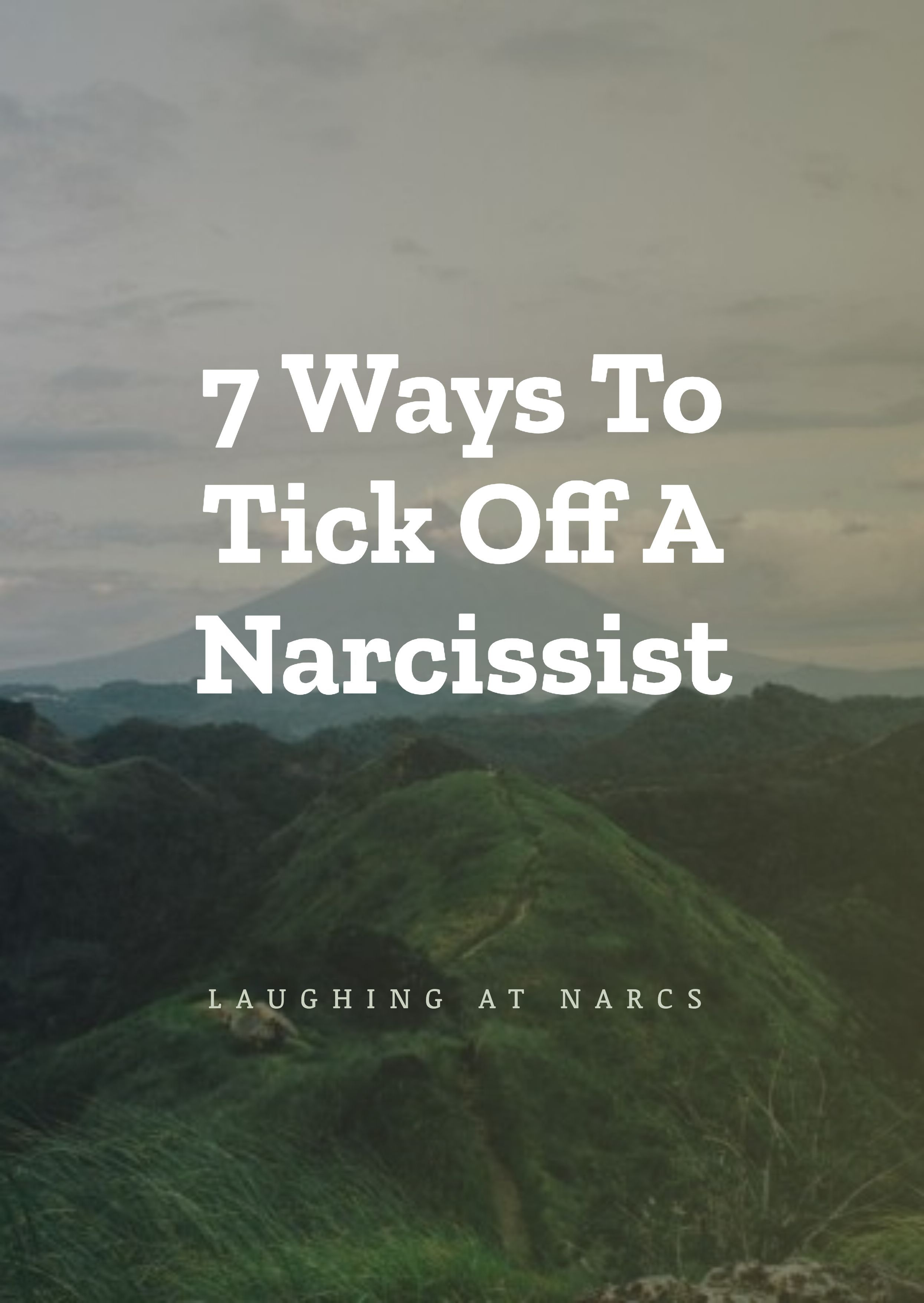 7 ways to tick off a narcissist with images narcissist