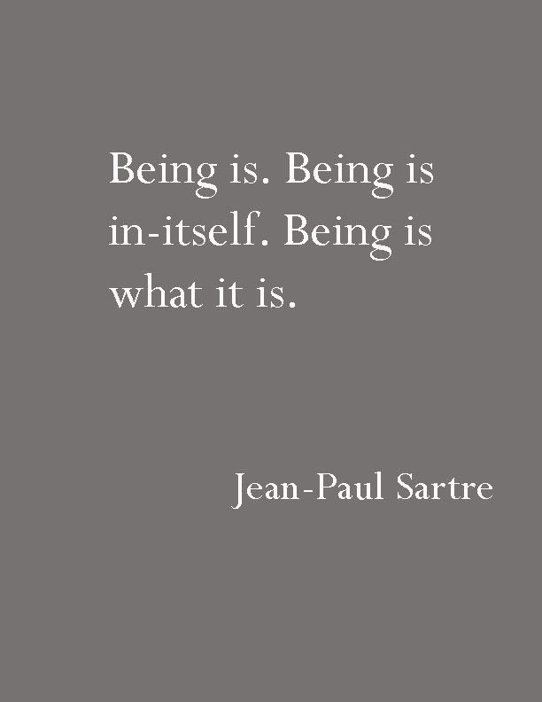 Being Is Being Is In Itself Being Is What It Isjean Paul Sartre