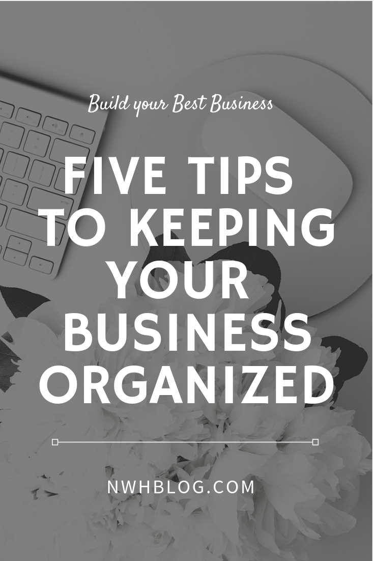 Five Super Easy Tips To Keep Your Small Business Organized Small Business Organization Small Business Organization Business Organization Small Business Tips