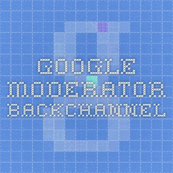 Google Moderator - backchannel