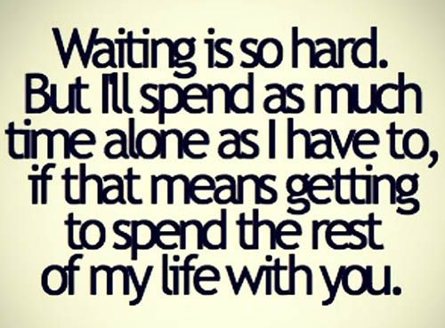 Waiting Is So Hard Romance Quote Be Yourself Quotes Inspirational Quotes Me Quotes