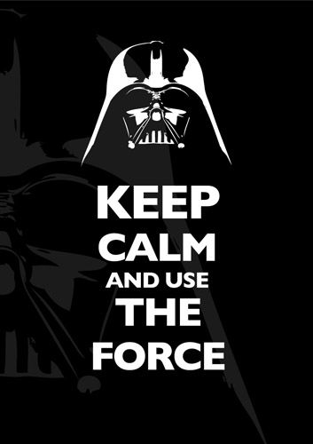 Keep Calm And Use The Force By Canhadeviantart On DeviantART