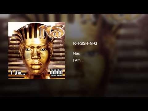 Nas - K-I-S-S-I-N-G