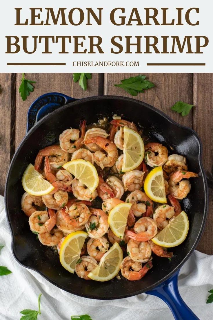 Lemon Garlic Butter Shrimp Recipe - Chisel & Fork #shrimpseasoning