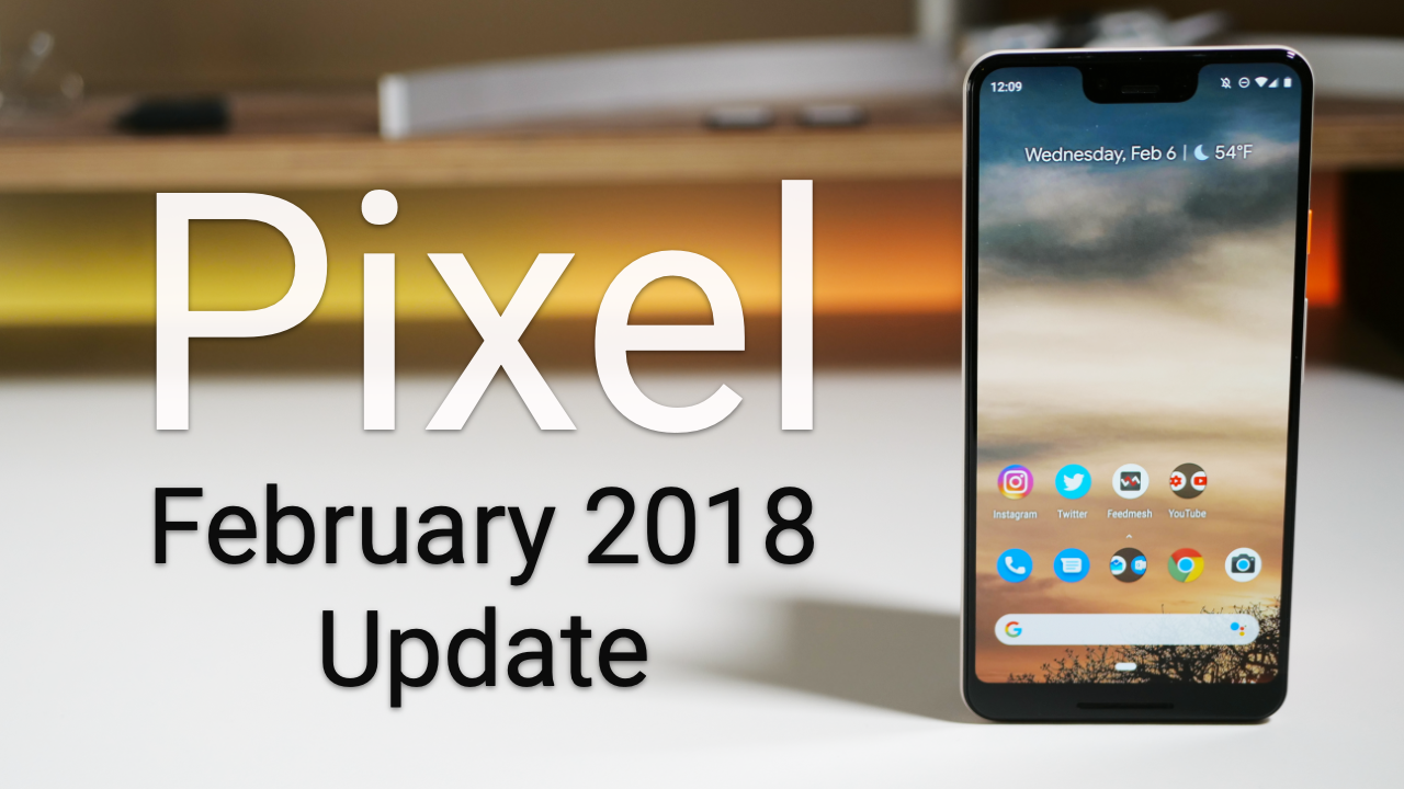 Google Pixel February 2019 Update is Out! – What's New