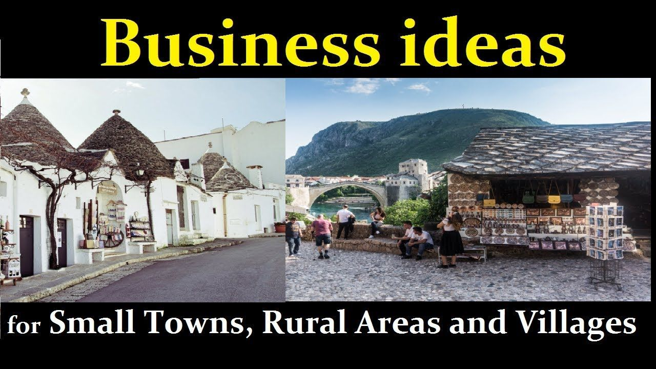 Top 25 Business Ideas For Small Towns Rural Areas And Villages