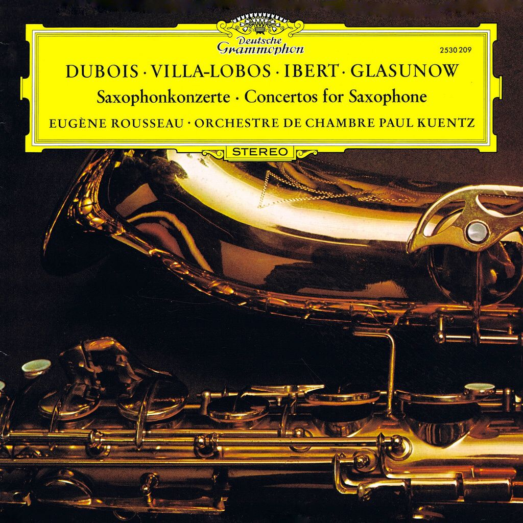 Dubois Villa Lobos Ibert Glazunov Saxophone Concerti Rousseau Kuentz Deutsche Grammophon 1 Classical Music Deutsche Grammophon Saxophone
