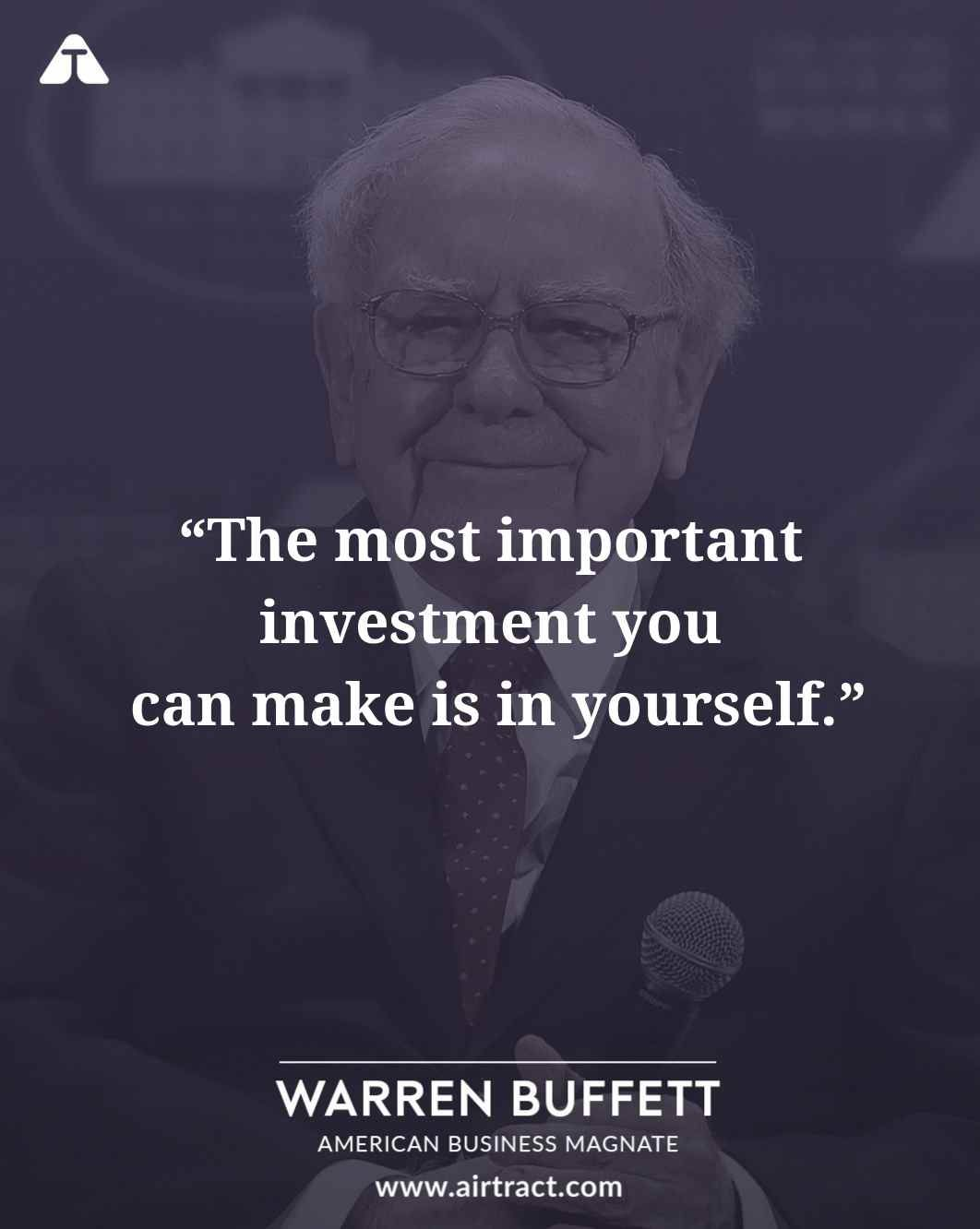 The Most Important Investment You Can Make Is In Yourself Warren Buffett Warrenbuffett Warrenbuffettquotes Business Mot Life Quotes Warren Buffett Quotes