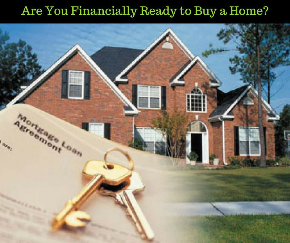 Financially ready to buy buying a home are you ready to