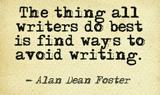 Alan Dean Foster - on avoiding writing | Writing humor, Writing quotes,  Writing motivation