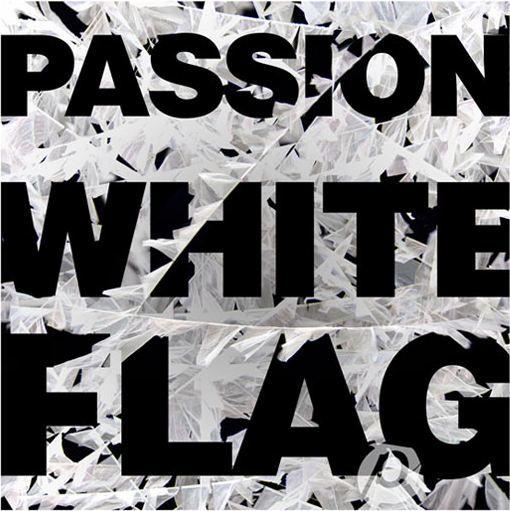 Passion White Flag A Fresh Sense Of Gratefulness Praise And Worship Music White Flag Chris Tomlin