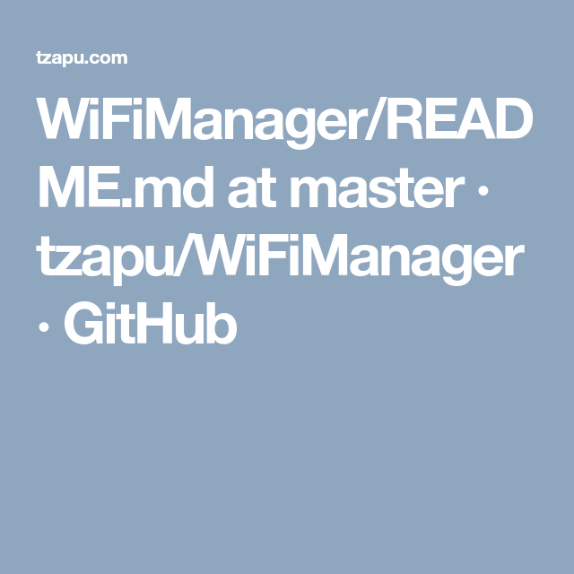 WiFiManager/README md at master · tzapu/WiFiManager · GitHub