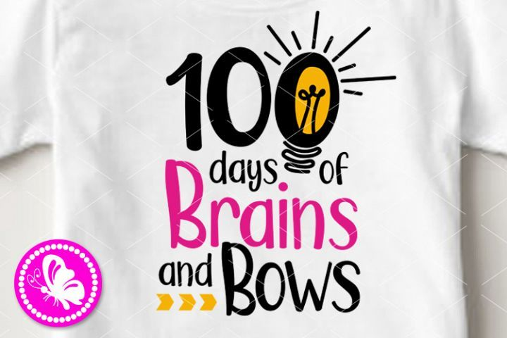 Download 100 days of brains and bows svg 100th day of School shirt ...