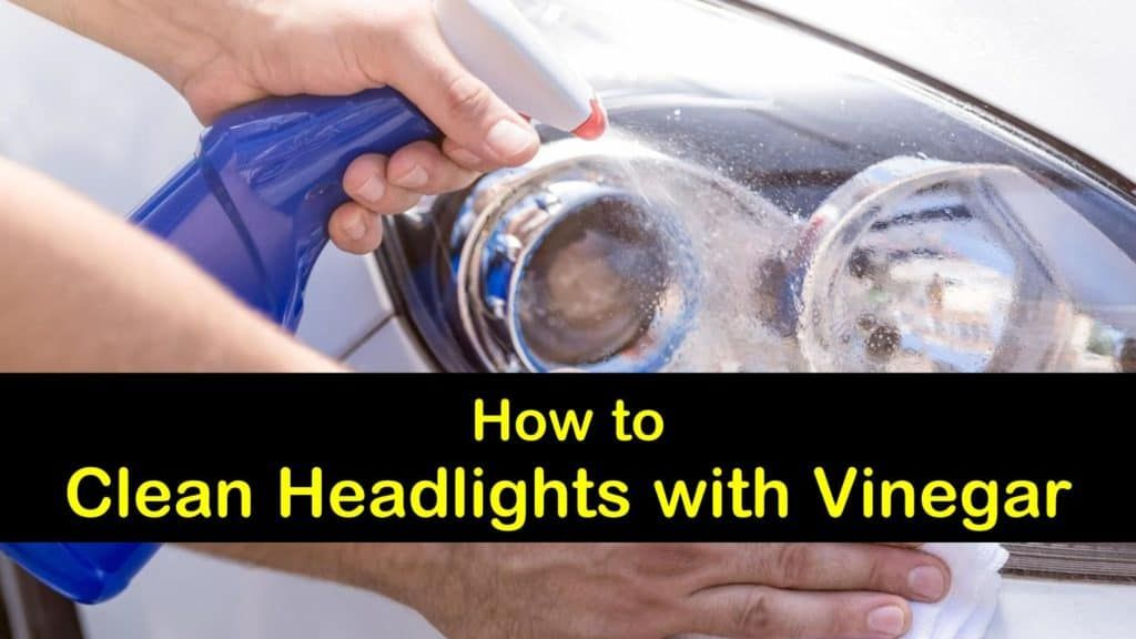 7 simple but effective ways to clean headlights with