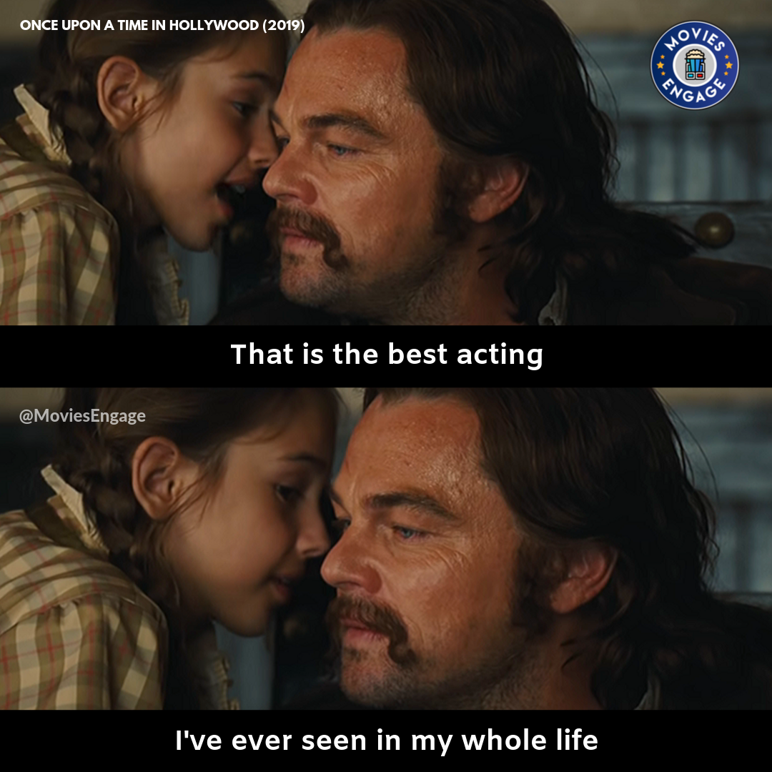 That Is The Best Acting I Ve Ever Seen In My Whole Life Hollywood Quotes Movie Lines Movie Dialogues