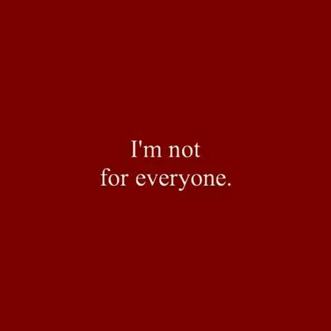 I M Not For Everyone Red Quotes Words Quotes
