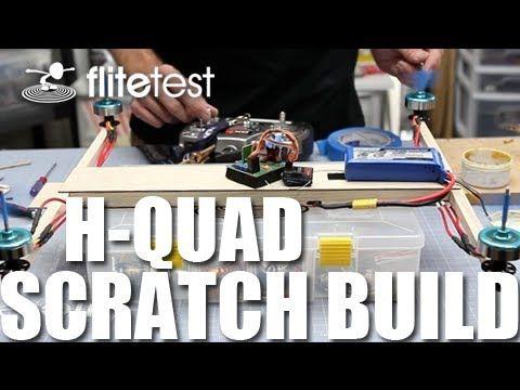 Flite Test - H-Quad - SCRATCH BUILD Great DIY instruction