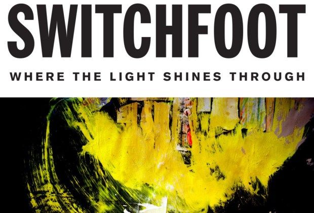 "Music Album Review: Switchfoot - ""Where the Light Shines Through"" (9/10)"