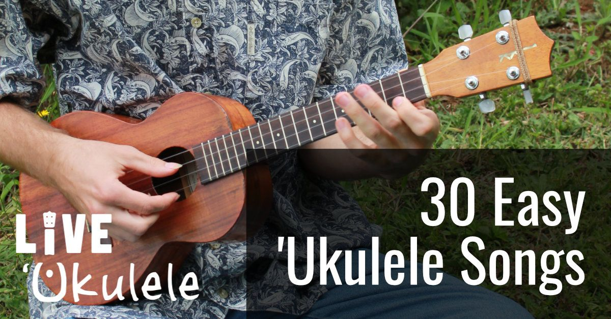100+ Easy ʻUkulele Songs for Beginners With 3 or 4 Chords