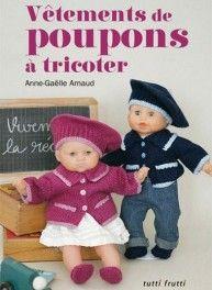 Vêtements de poupons à tricoter, 50 modèles, éditions Tutti Frutti