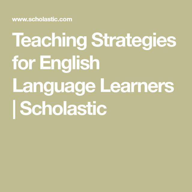 Teaching Strategies For English Language Learners Scholastic El