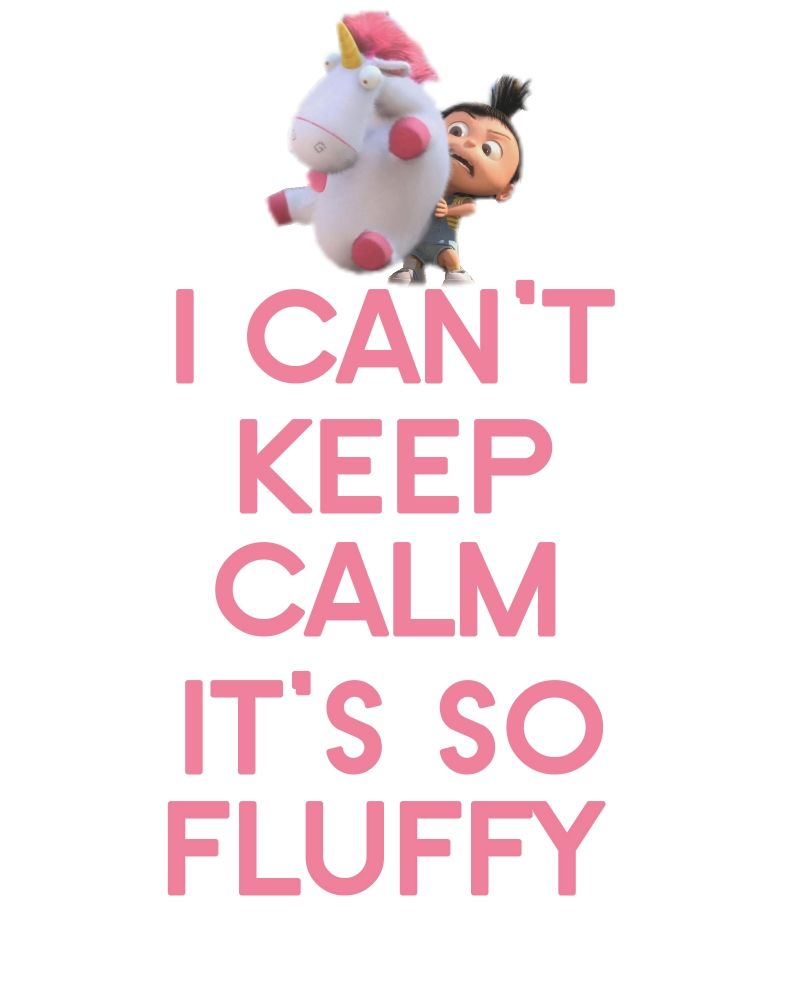 ITu0027S SO FLUFFERLY!!! More. Keep Calm MinionsMinions ...